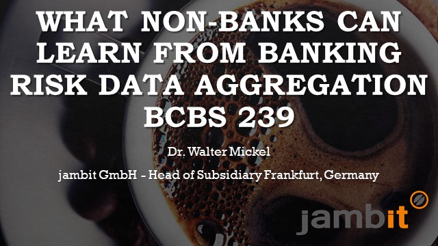 BCBS 239 - Tempting Example or Cautionary Tale for Non-Banks?