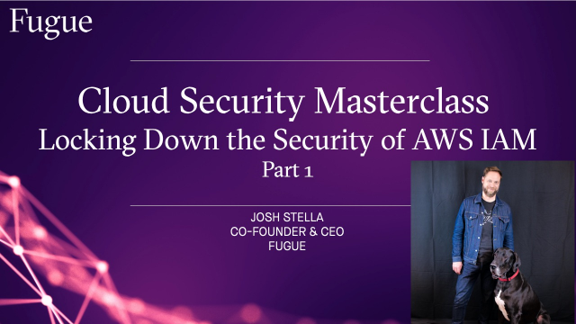 Cloud Security Masterclass: Locking Down the Security of AWS IAM-Part 1