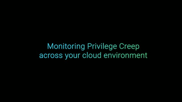 Monitoring Privilege Creep across your Cloud Infrastructure