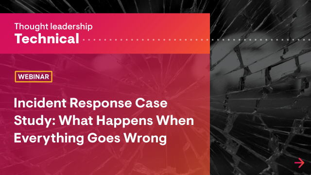 Incident Response Case Study: What Happens When Everything Goes Wrong