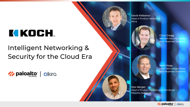 Intelligent Networking & Security for the Cloud Era - A Customer Panel