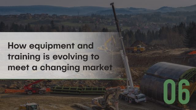 EARTHMOVING: How equipment and training is evolving to meet a changing market