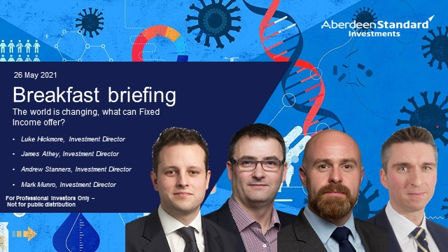 Breakfast briefing: The world is changing, what can Fixed Income offer?