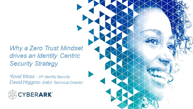 Why a Zero Trust Mindset is driving an Identity Centric Security Strategy