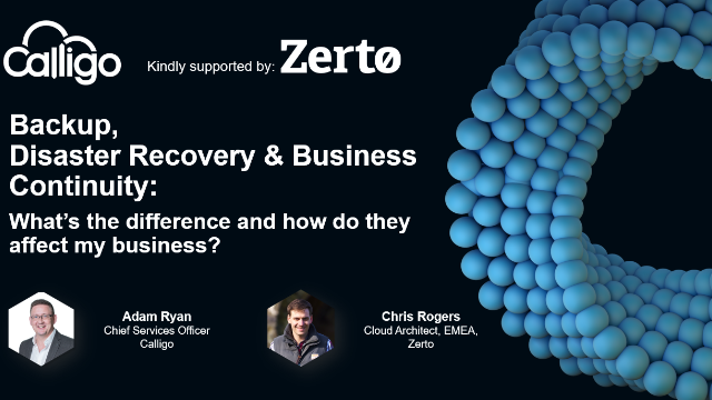 Backup, Disaster Recovery & Business Continuity: What are the benefits?