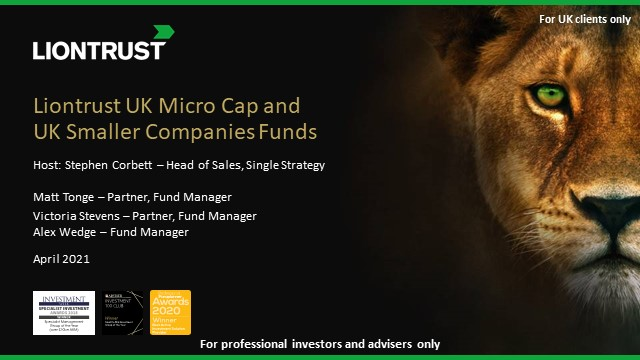 Update on Liontrust UK Smaller Companies Fund & UK Micro Cap Fund (UK ONLY)