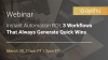 Webinar - Instant Automation ROI: 3 Workflows That Always Generate Quick Wins