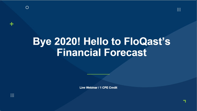 Bye 2020! Hello to FloQast's 2021 Financial Forecast
