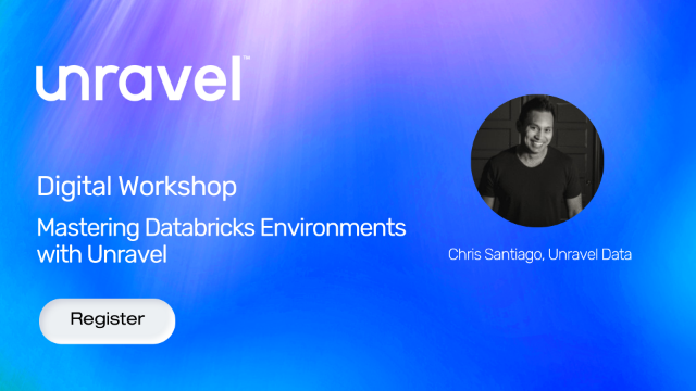 Mastering Databricks Environments with Unravel