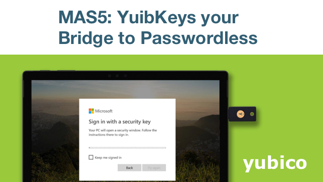 MAS5: YuibKeys your Bridge to Passwordless
