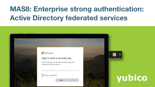 MAS8: Enterprise Strong Authentication: Active Directory Federated Services