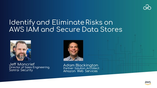 Identify and Eliminate Risks on AWS IAM and Secure Data Stores Using Sonrai Dig