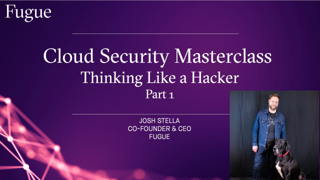 Cloud Security Masterclass: Thinking Like a Cloud Hacker Part 1