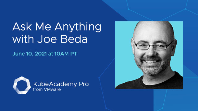 Ask-Me-Anything with Joe Beda, Co-Creator of Kubernetes