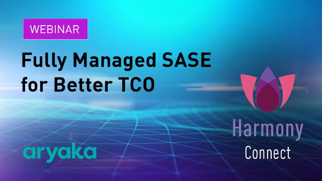Fully Managed SASE for Better TCO - Check Point & Aryaka