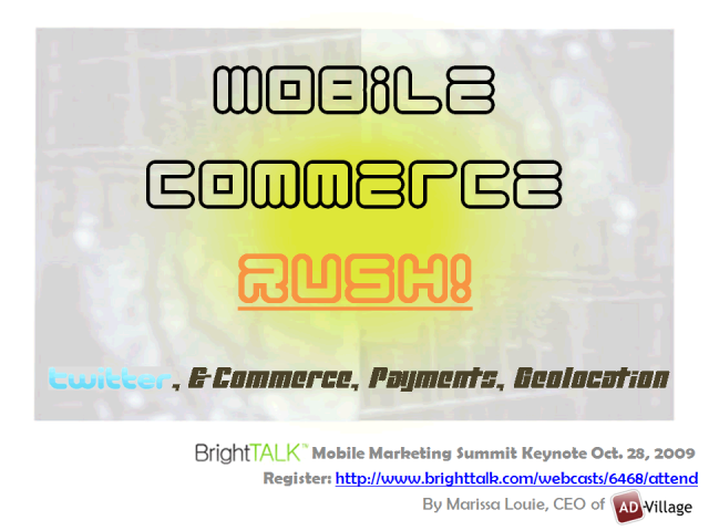 Mobile Commerce RUSH! Twitter, E-Commerce, Payments, Geolocation