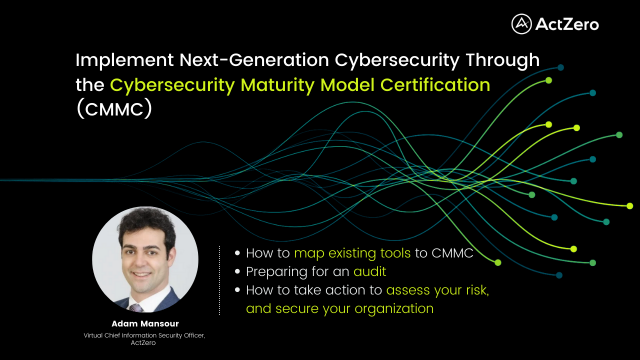 Implement Next-Generation Cybersecurity Using a CMMC Framework