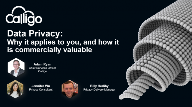 Data Privacy: Why it applies to you, and how it is commercially valuable