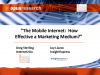 The Mobile Internet: How Effective a Marketing Medium?