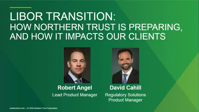 LIBOR Transition: How Northern Trust is preparing and how it impacts our clients