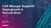 PST - CAS Manager Supports Hypergrowth in Remote Work