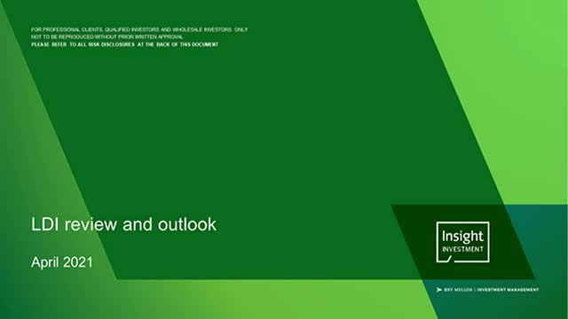 Insight Investments quarterly LDI review and outlook | April 2021