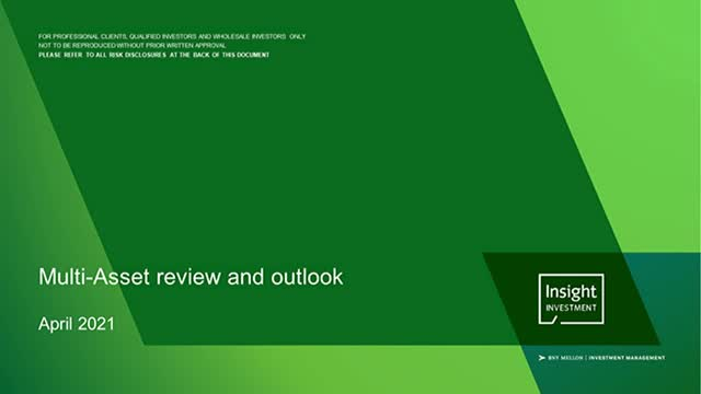 Insight's Multi-Asset review and outlook | April 2021