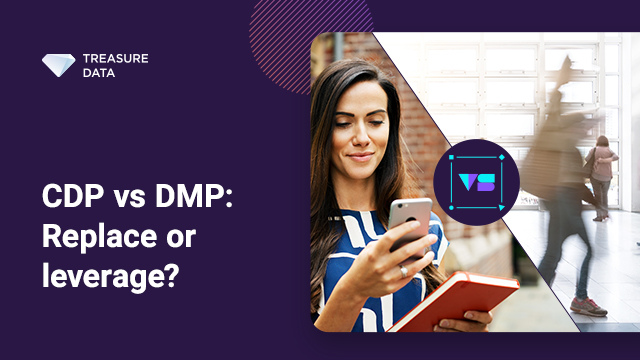 CDP vs DMP vs CRM: Replace or leverage?