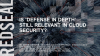 Is 'Defense in Depth' Still Relevant in Cloud Security?
