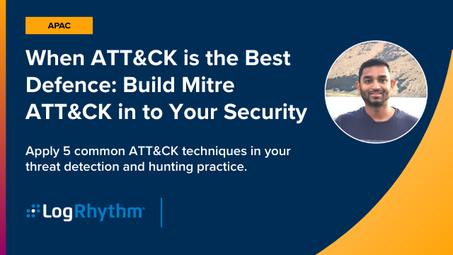 [APAC] When ATT&CK is the best defence: Building mitre att&ck into your security
