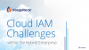 Cloud IAM Challenges within the Hybrid Enterprise