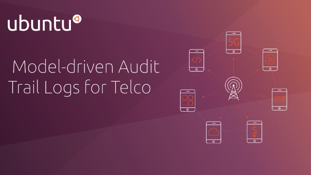 Model-driven Audit Trail Logs infrastructure for Telco VNFs