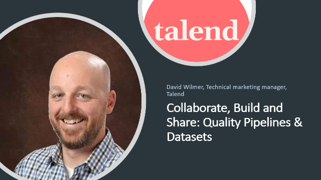Collaborate, Build and Share: Quality Pipelines & Datasets on Talend Data Fabric