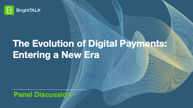 The Evolution of Digital Payments: Entering a New Era