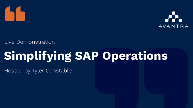 Live Demo - Simplifying your SAP Operations