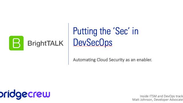 "Putting the Sec in ""DevSecOps"", automating cloud security as an enabler"