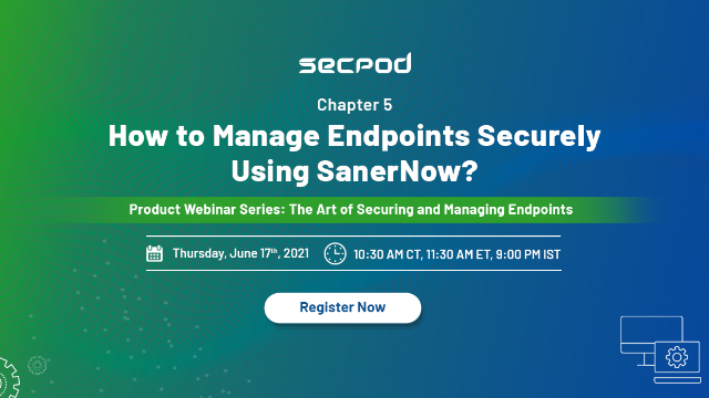 How to manage endpoints securely using SanerNow?
