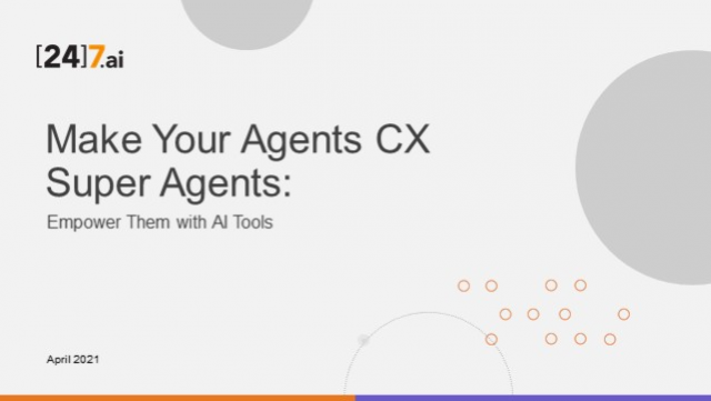 Make Your Agents CX Super Agents: Empower Them with AI Tools
