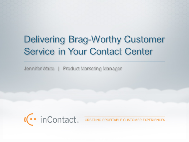 5 Ways to Deliver Brag-Worthy Customer Service in Your Contact Center