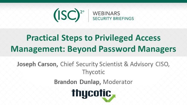 Practical steps to Privileged Access Management: Beyond Password Managers