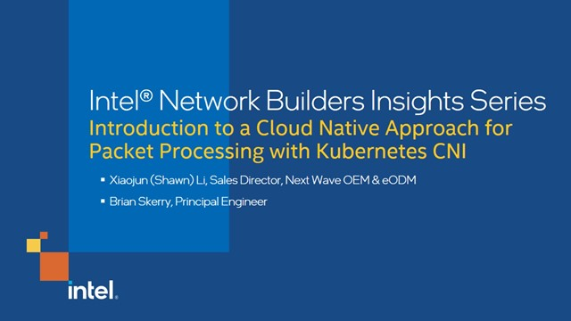Introduction to a Cloud Native Approach for Packet Processing w/ Kubernetes CNI