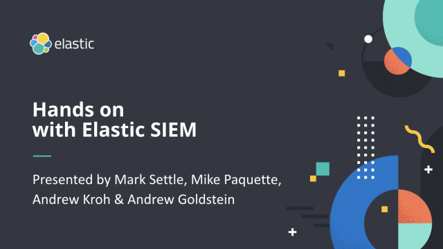 Hands on with Elastic SIEM