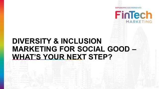 Diversity & Inclusion – Marketing for Social Good - What's your Next Step?