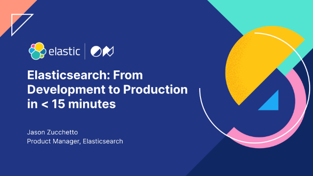 Elasticsearch: From development to production in 15 minutes