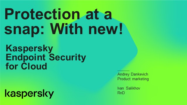 Protection at a snap: With Kaspersky Endpoint Security Cloud