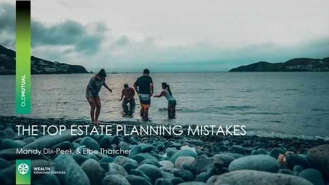 The top estate planning mistakes made by affluent clients & how to avoid them