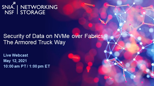Security of Data on NVMe over Fabrics, the Armored Truck Way