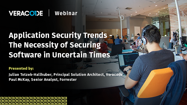 AppSec Trends, The Necessity of Securing Software in Uncertain Times