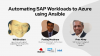 Automating SAP Workloads to Azure using Ansible