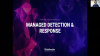 Managed Detection and Response in the Endpoint, Network & Cloud